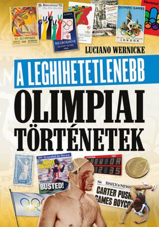 A leghihetetlenebb olimpiai történetek<br>