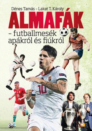 Almafák – futballmesék apákról és fiúkról<br>