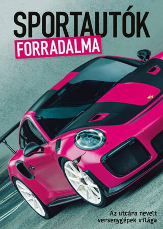 """Sportautók forradalma<br><p class=""""alcim"""">Az utcára nevelt versenygépek világa</p>"""